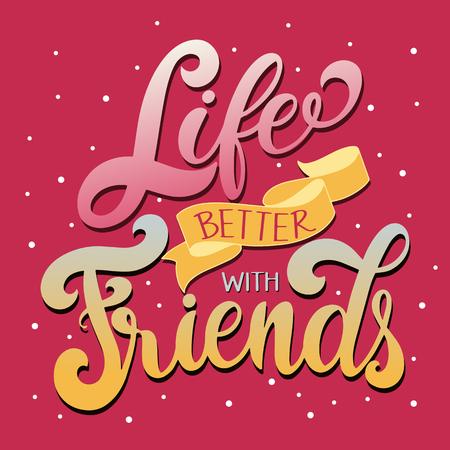 Letras dibujadas a mano del día de la amistad. Vida mejor con amigos. Elementos vectoriales para invitaciones, carteles, tarjetas de felicitación. Diseño de camiseta