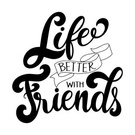 Friendship day hand drawn lettering. Life better with friends. Vector elements for invitations, posters, greeting cards. T-shirt design