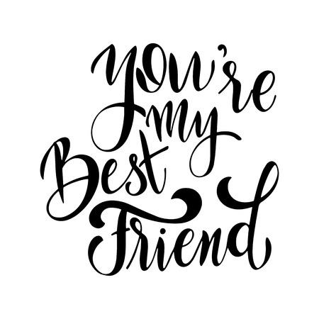 Letras dibujadas a mano del día de la amistad. Eres mi mejor amigo. Elementos vectoriales para invitaciones, carteles, tarjetas de felicitación. Diseño de camiseta