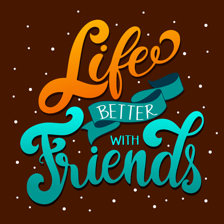 Friendship day hand drawn lettering. Life better with friends. Vector elements for invitations, posters, greeting cards. T-shirt design. Friendship quotes. Иллюстрация