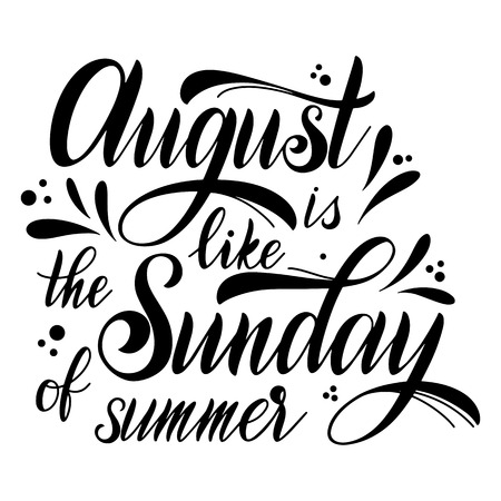 Hello August lettering. August is like the Sunday of summer. Elements for invitations, posters, greeting cards. Seasons Greetings Foto de archivo - 114839206