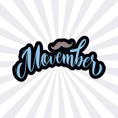Movember pharses. Promotion and motivation quotes. Lettering typography for logo, poster, card, postcard, t-shirt