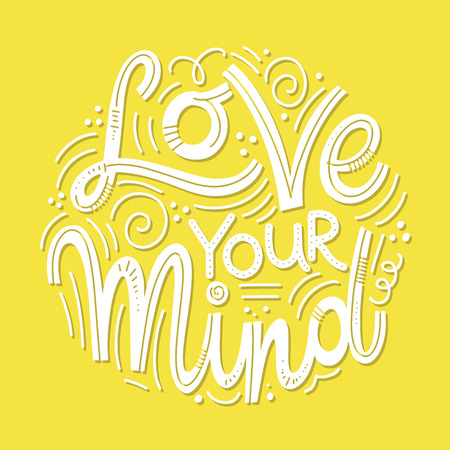 Motivational and Inspirational quotes for Mental Health Day. Love your mind. Design for print, poster, invitation, t-shirt, badges. Vector illustration