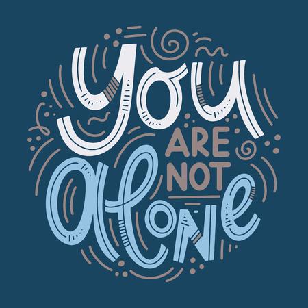Citations motivantes et inspirantes pour la Journée de la santé mentale. Yuo n'est pas seul. Conception pour impression, affiche, invitation, t-shirt, badges. Illustration vectorielle