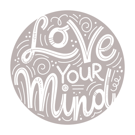 Motivational and Inspirational quotes for Mental Health Day. Love your mind. Design for print, poster, invitation, t-shirt, badges.