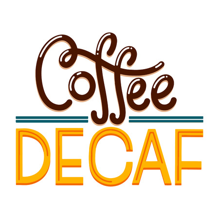 Caffeine free hand drawn text. Lettering with quote about decaf coffee. Imagens - 117032027