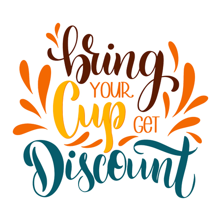 Bring your cup get discount. Lettering with quote about discount. Imagens - 117032030