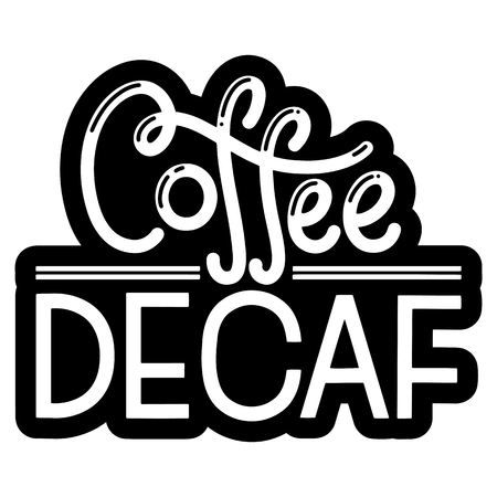 Caffeine free hand drawn text. Lettering with quote about decaf coffee.