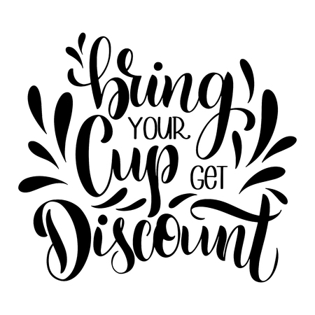 Bring your cup get discount. Lettering with quote about discount. Imagens - 117032034