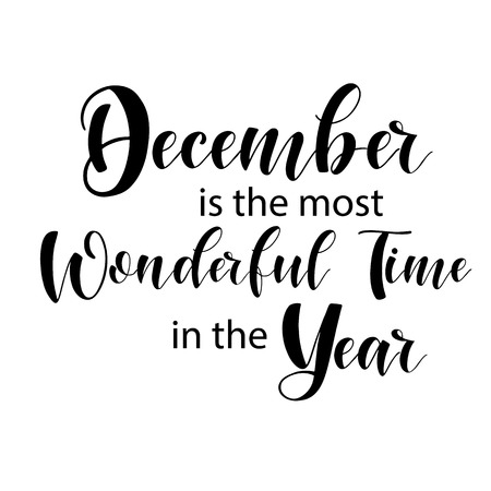 Lettering composition of every month of the year. December is the most wonderful time in the year. Vector illustration. Elements for calendar, planner, greeting card, poster, banners.