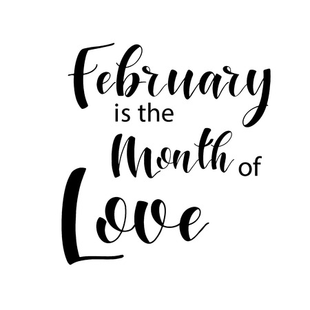 Lettering composition of every month of the year. February is the month of love. Vector illustration. Elements for calendar, planner, greeting card, poster, banners.