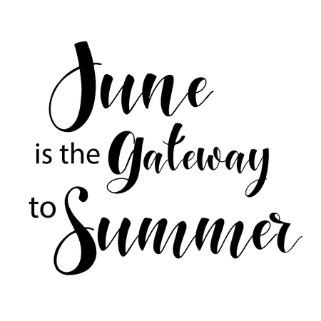Lettering composition of every month of the year. June is the gateway to summer. Vector illustration. Elements for calendar, planner, greeting card, poster, banners.