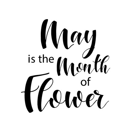 Lettering composition of every month of the year. May is the month of flower. Vector illustration. Elements for calendar, planner, greeting card, poster, banners.