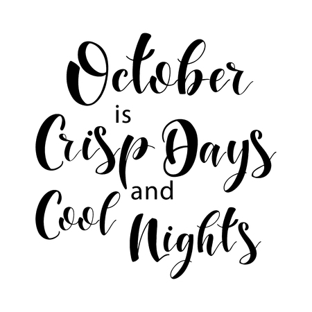 Lettering composition of every month of the year. October is crisp days and cool nights. Vector illustration. Elements for calendar, planner, greeting card, poster, banners. Stock Photo