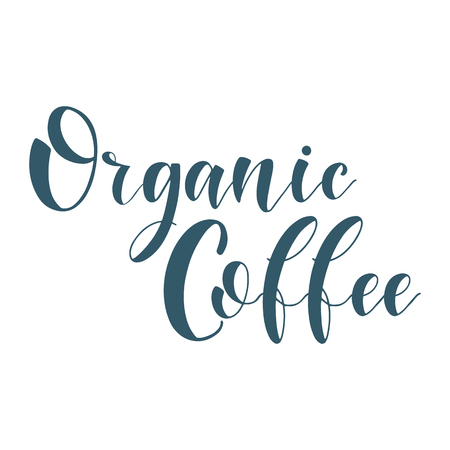 Coffee Quotes. Organic Coffee. Graphic design lifestyle texts. Shop promotion motivation. Elements for greeting card, poster, banners, coffee cups and mug, T-shirt, notebook and sticker design
