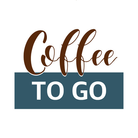 Coffee Quotes. Coffee to go. Graphic design lifestyle texts. Shop promotion motivation. Elements for greeting card, poster, banners, coffee cups and mug, T-shirt, notebook and sticker design Banco de Imagens