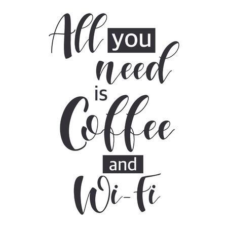 コーヒーの引用。必要なのはコーヒーとWi-Fiです。ショッププロモーションの動機付け。グリーティングカード、ポスター、バナー、コーヒーカップ