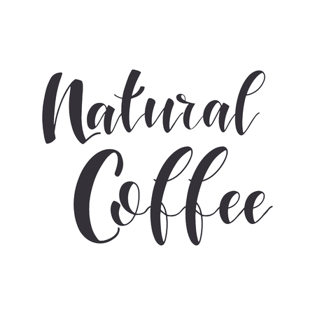 Coffee Quotes. Natural coffee. Graphic design lifestyle texts. Shop promotion motivation. Elements for greeting card, poster, banners, coffee cups and mug, T-shirt, notebook and sticker design