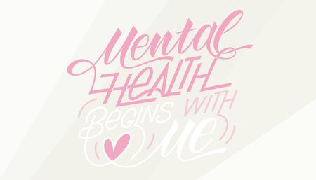 Mental health begins with me.