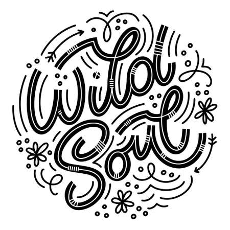Wild Soul lettering in doodle style. Inspirational and motivational quote. Design for print, poster, card, invitation, t-shirt, badges and sticker. 版權商用圖片 - 157029040