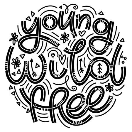 Young Wild Free lettering in doodle style. Inspirational and motivational quote. Design for print, poster, card, t-shirt, badges and sticker 向量圖像