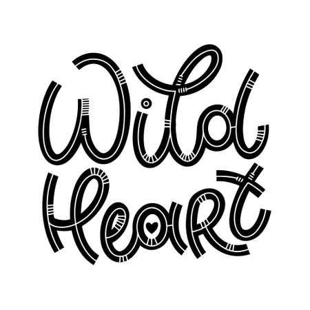 Wild heart lettering in doodle style. Inspirational and motivational quote. Design for print, poster, card, invitation, t-shirt, badges and sticker 版權商用圖片 - 157036627