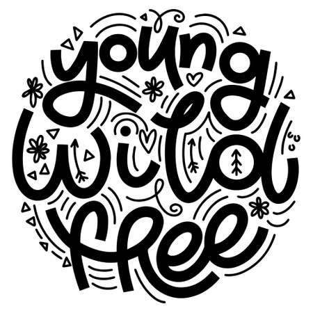 Young Wild Free lettering in doodle style. Inspirational and motivational quote. Design for print, poster, card, t-shirt, badges and sticker Иллюстрация