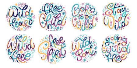 Wild colorful lettering popular phrase set. Inspirational and motivational quote.
