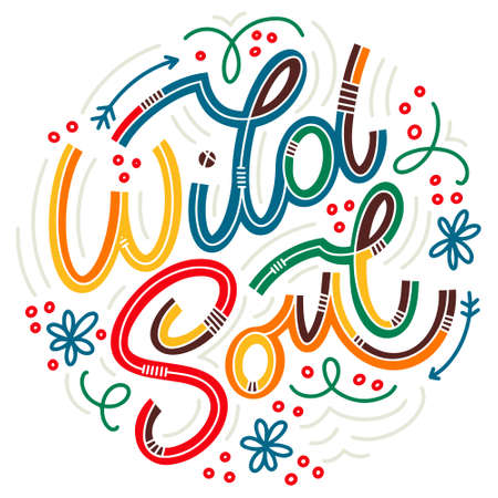 Wild Soul colorful lettering in doodle style. Inspirational and motivational quote. Design for print, poster, card, t-shirt, badges and sticker.