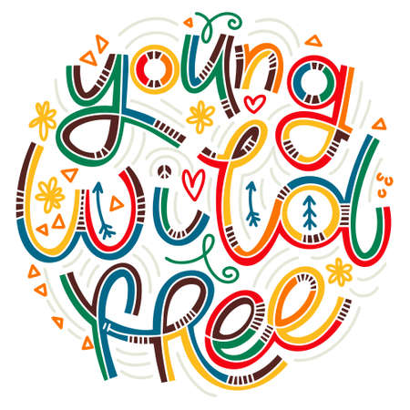 Young Wild Free colorful lettering in doodle style. Inspirational and motivational quote. Design for print, poster, card, t-shirt, badges and sticker 向量圖像