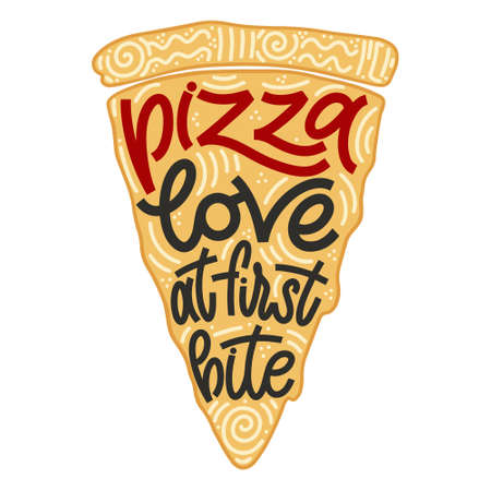 Funny quote on pizza slice. Pizza love at first bite. Vector design elements for t-shirts, bags, posters, cards, stickers and menu