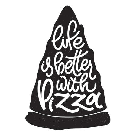 Funny quote on pizza slice. Life is better with pizza. Vector design elements for t-shirts, bags, posters, cards, stickers and menu 向量圖像