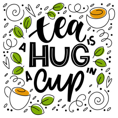 Tea is a hug in a cup quote. Hand written lettering phrases about tea. Vector design elements for t-shirts, bags, posters, cards, stickers and menu 向量圖像