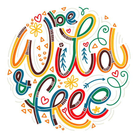 Wild and free colorful lettering in doodle style. Inspirational and motivational quote. Design for print, poster, card, t-shirt, badges and sticker 向量圖像