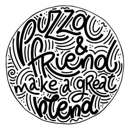 Funny quote on pizza. Pizza and friend make a great blend. Vector design elements for t-shirts, bags, posters, cards, stickers and menu