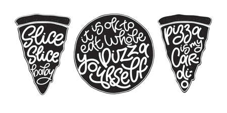 Funny quote on pizza slices black and white grunge set. Vector design elements for t-shirts, bags, posters, cards, stickers and menu