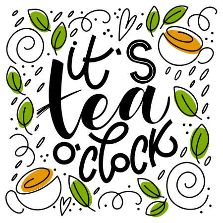 It s tea o clock quote. Hand written lettering phrases about tea. Vector design elements for t-shirts, bags, posters, cards, stickers and menu