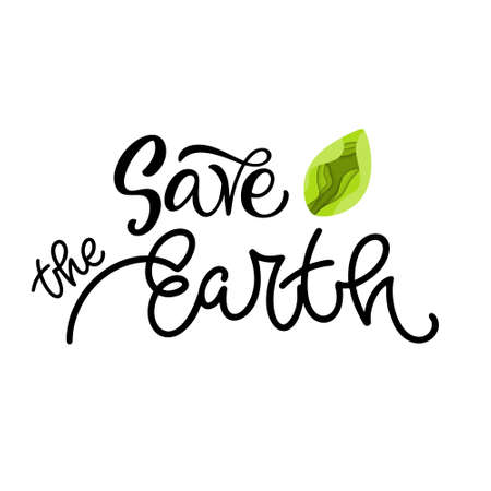 Save the Earth. Hand lettering quote design for shopping bags, t-shirts, apparel, clothes, posters, banners. 矢量图像