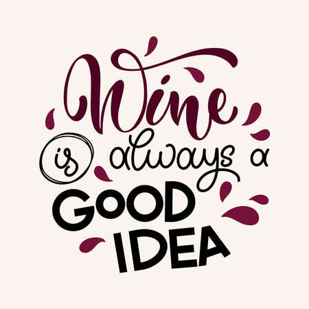 Wine vector hand lettering quote. Inspirational typography for bar, pub menu, prints, labels 矢量图像
