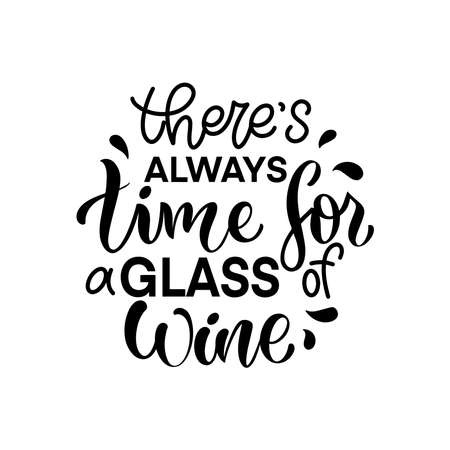 Wine vector hand lettering quote. Inspirational typography for bar, pub menu, prints, labels and logo design. Logo