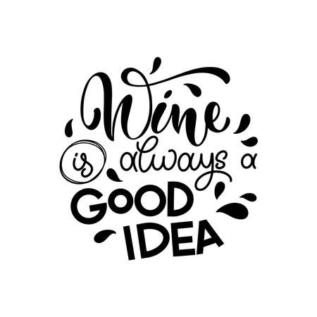 Wine vector hand lettering quote. Inspirational typography for bar, pub menu, prints, labels and design. Stock Illustratie