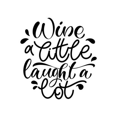 Wine vector hand lettering quote. Inspirational typography for bar, pub menu, prints, labels and logo design. 일러스트