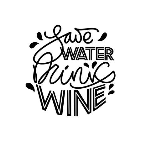 Wine vector hand lettering quote. Inspirational typography for bar, pub menu, prints, labels and logo design. Stock Illustratie