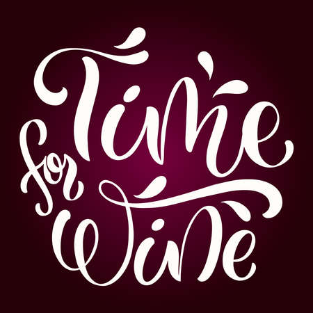 Wine vector hand lettering quote. Inspirational typography for bar, pub menu, prints, labels Illustration