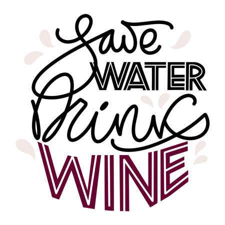 Wine vector hand lettering quote. Inspirational typography for bar, pub menu, prints, labels and logo design. Illustration