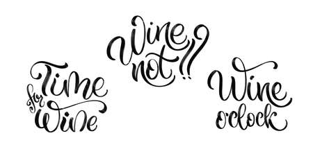 Wine vector hand lettering quotes set. Inspirational typography for bar, pub menu, prints, labels and logo design.