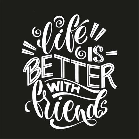 Quote about friends. Happy Friendship day phrase. Vector design elements.