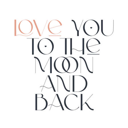 Love you to the moon and back. Elegance wedding typography. Vector design for for valentine day, birthday card, logo and stamp.