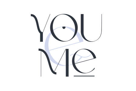 You and me. Elegance wedding typography. Vector design for for valentine day, birthday card, logo and stamp.