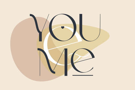 You and me. Elegance wedding typography. Vector design for for valentine day, birthday card and stamp.
